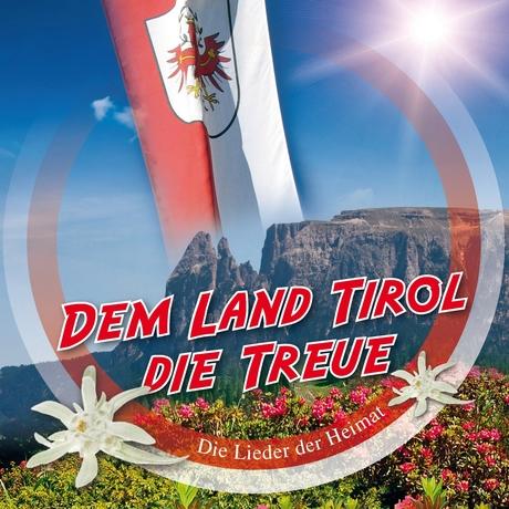 dem-land-tirol-die-treue-die-lieder-der-heimat